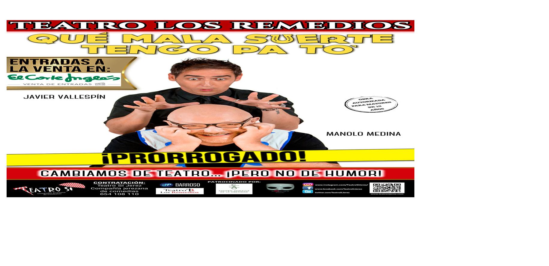 fb6b87acf9 Qué Mala Suerte Tengo Pa To! en Sevilla | Entradas El Corte Inglés